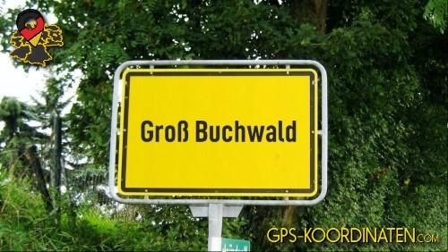 Einfahrtsschild Groß Buchwald {von GPS-Koordinaten|mit GPS-Koordinaten.com|und Breiten- und Längengrad